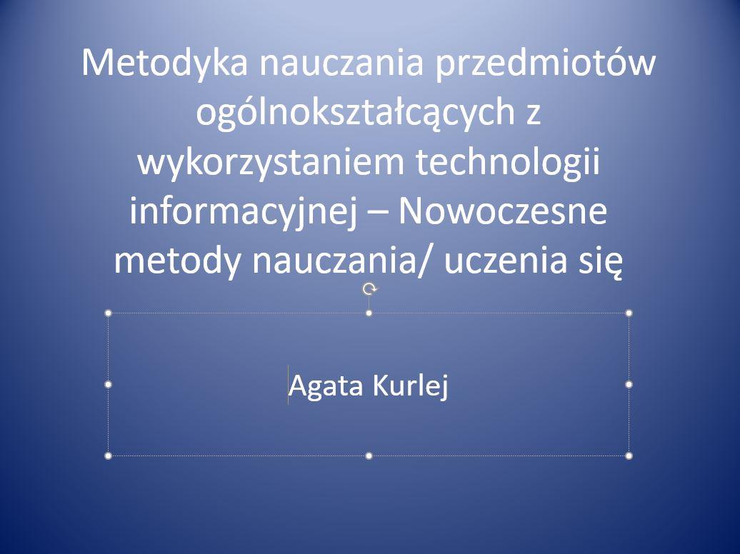 Metodyka nauczania z wykorzystaniem TIK - Agata Kurlej