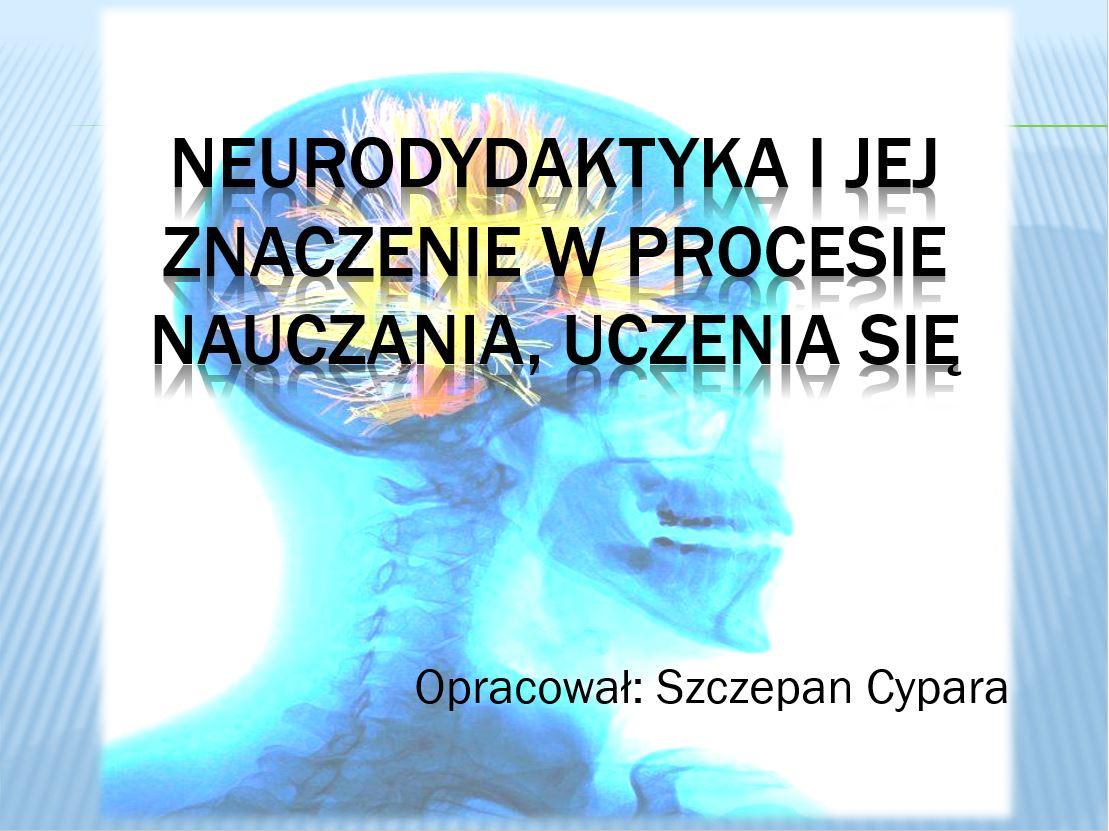 Neurodydaktyka- Szczepan Cypara
