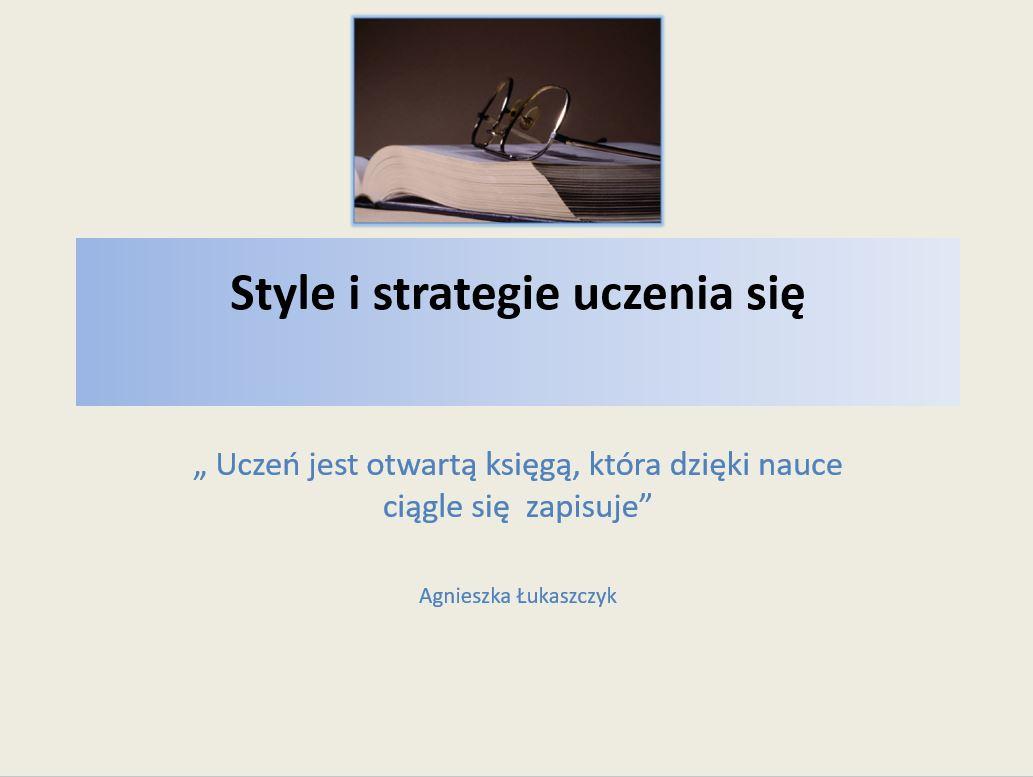 Style i srategie uczenia się - Agnieszka Łukaszczyk