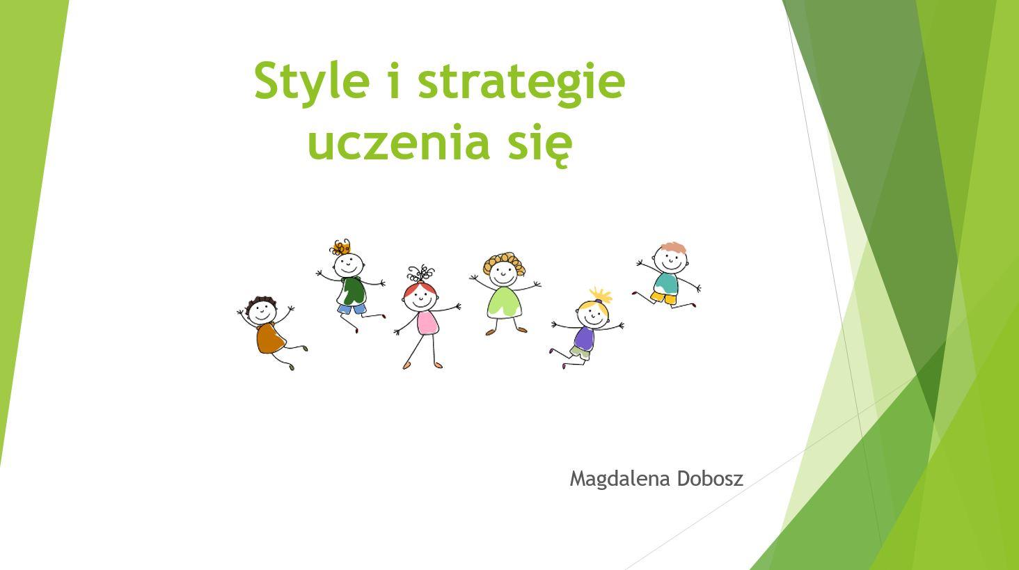 Style i strategie uczenia się - Magdalena Dobosz